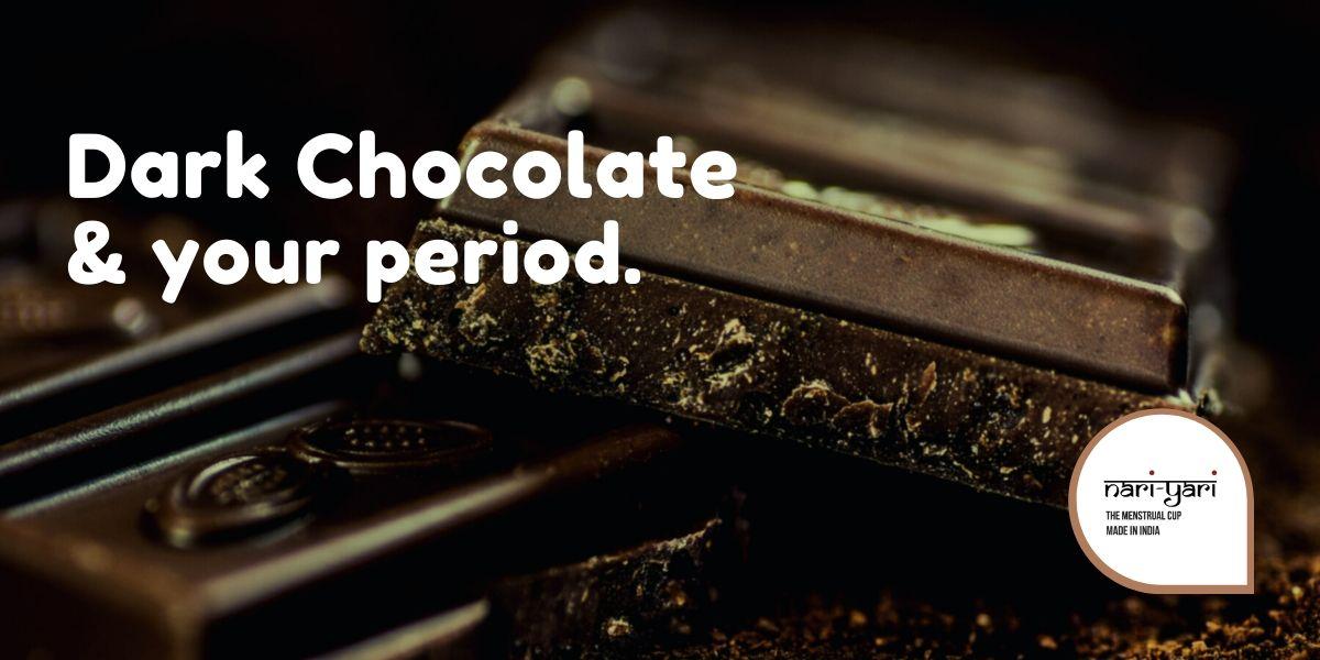Dark Chocolate & your period.